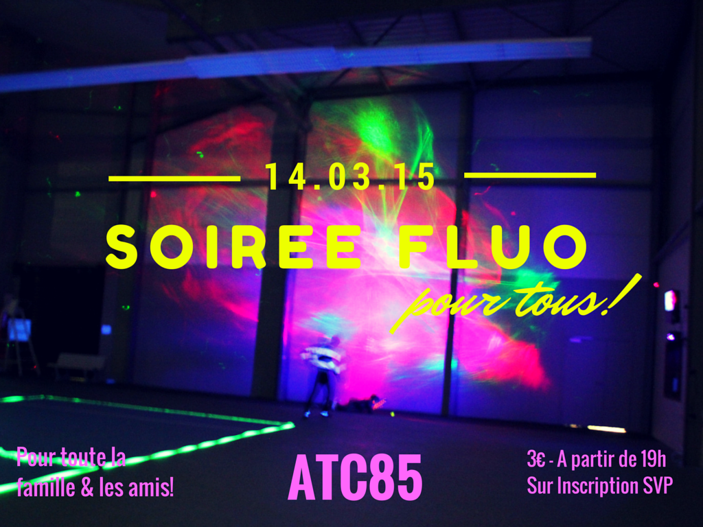 soir e fluo le samedi 14 mars atlantique tennis club 85. Black Bedroom Furniture Sets. Home Design Ideas